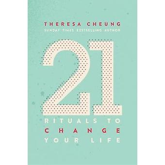 21 Rituals to Change Your Life - Daily Practices to Bring Greater Inne