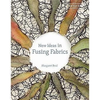 Neue Ideen verschmelzen Stoff von Margaret Beal - 9781849940924 Buch