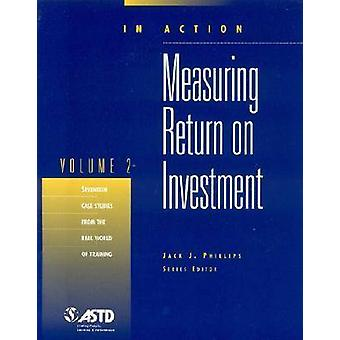 Measuring Return on Investment - Volume 2 by Jack J. Phillips - 978156