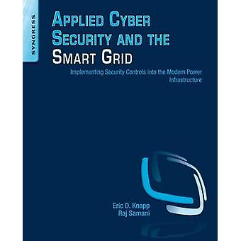 Applied Cyber Security and the Smart Grid - Implementing Security Cont