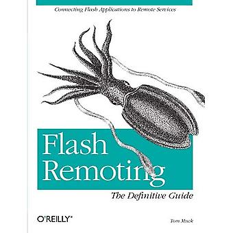 Flash Remoting: The Definitive Guide: Connecting Flash MX Applications to Remote Services (Definitive Guides)