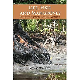 Life, Fish and Mangroves: Resource Governance in Coastal Cambodia