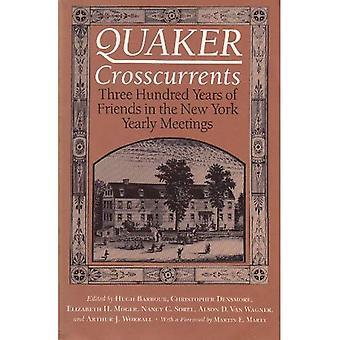Quaker Crosscurrents: Tre hundra år av vänner i New York årliga möten