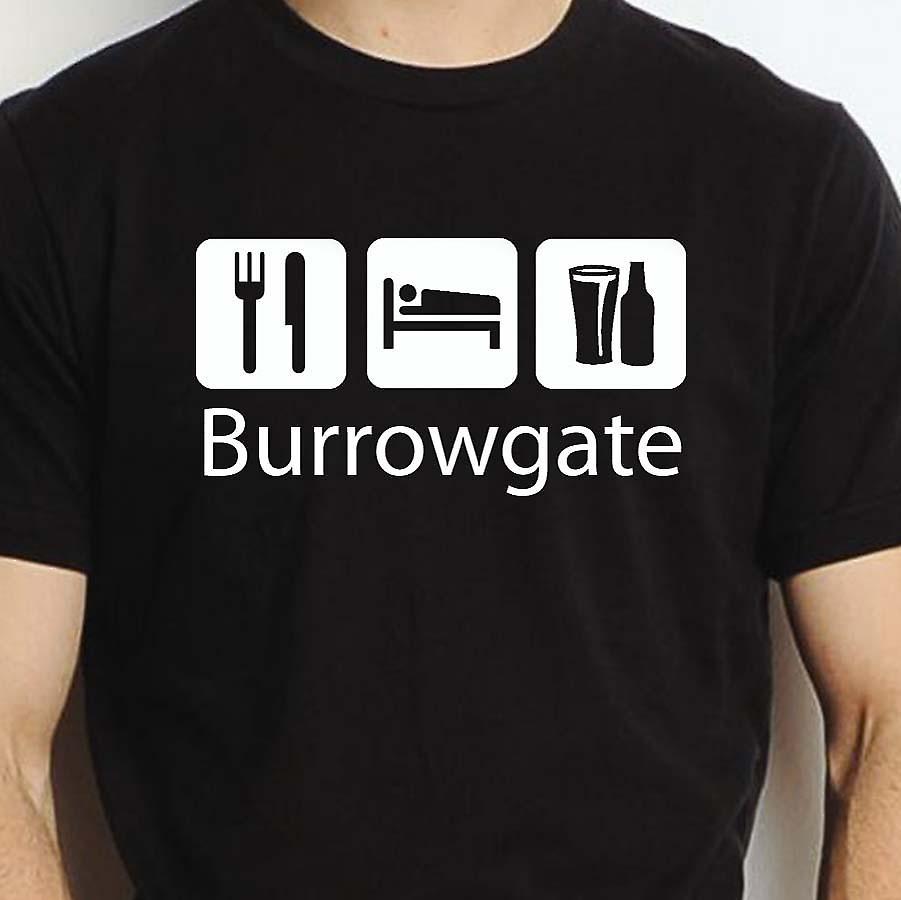 Eat Sleep Drink Burrowgate Black Hand Printed T shirt Burrowgate Town