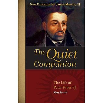 The Quiet Companion: The Life of Peter Faber, S. J.