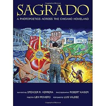 Sagrado: A Photopoetics Across the Chicano Homeland (Querencias)