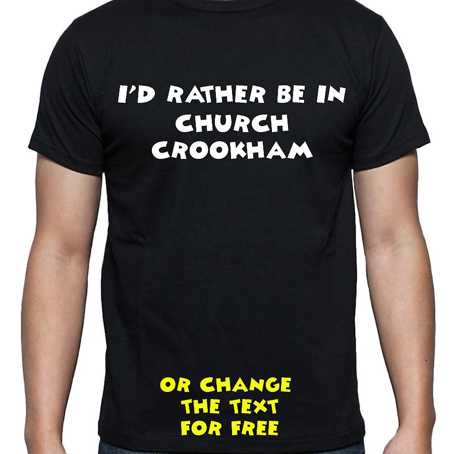 I'd Rather Be In Church crookham Black Hand Printed T shirt