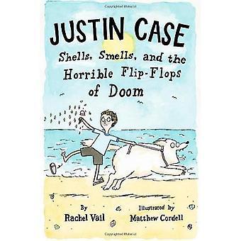 Justin Case: Shells, Smells, and the Horrible Flip-Flops of Doom
