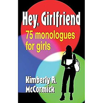 Hey, Girlfriend!: Seventy-Five Monologues for Girls
