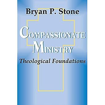 Compassionate Ministry: Theological Foundations