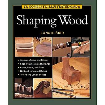 Complete Illustrated Guide to Shaping Wood (Complete Illustrated Guides (Taunton))