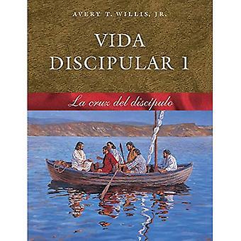 Vida Discipular 1: La Cruz� del Discipulo