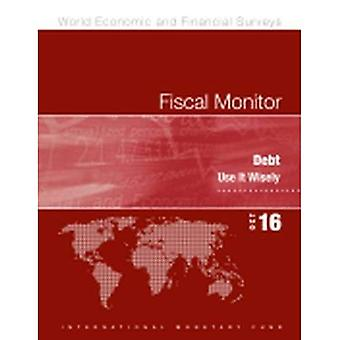 Fiscal monitor: debt, use it wisely (World economic and financial surveys)
