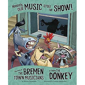 Sinceramente, nuestra música robó el Show!: la historia de los músicos de Bremen como dijo el burro (el otro lado de la historia)