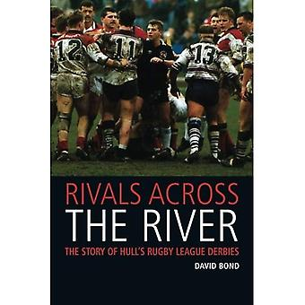 Rivalen Across the River: The Story of Hull's Rugby League Derby's