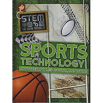 Sports Technology: Cryotherapy, LED Courts, and More (STEM In Our World)
