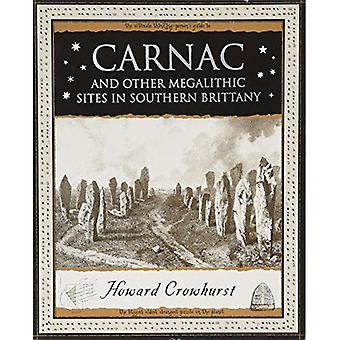 Carnac: And Other Megalithic Sites in Southern Brittany