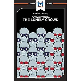 The Lonely Crowd: The Lonely Crowd: A Study of the Changing American Character (The Macat Library)