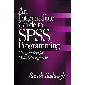 Un intermedio guida alla programmazione di SPSS utilizzando la sintassi per la gestione di dati di Boslaugh & Sarah