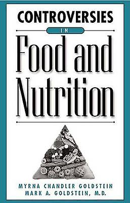 Controversies in Food and Nutrition by orstein & Myrna Chandler