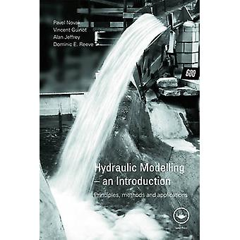 Hydraulic Modelling  An Introduction Principles Methods and Applications by Novak Pavel