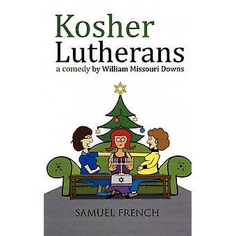 Kosher Lutherans by Downs & William Missouri