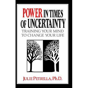 Alimentation en période d'incertitude, formation de votre esprit pour changer votre vie par Petrella Ph. D. & Julie