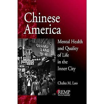 Santé mentale America chinois et la qualité de vie dans les quartiers déshérités de Loo & Chalsa M.