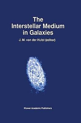 The Interstellar Medium in Galaxies by van der Hulst & J.M.