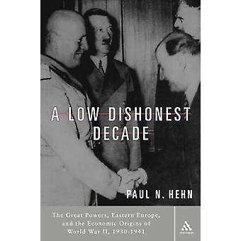 Uma década de desonesta baixa as grandes potências da Europa Oriental e as origens econômicas da segunda guerra mundial 19301941 por Hehn & Paul N.