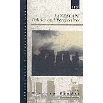 Landscape Politics and Perspectives by Bender & Barbara