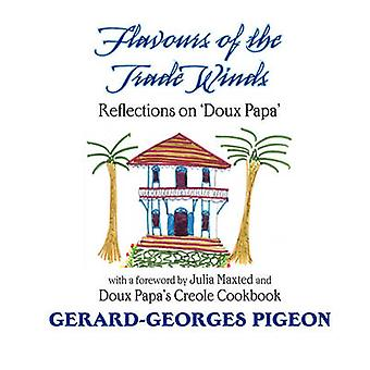 Flavors of the Trade Winds by Pigeon & Gerard Georges