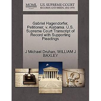 Gabriel Hagendorfer Petitioner v. Alabama. U.S. Supreme Court Transcript of Record with Supporting Pleadings by Druhan & J Michael