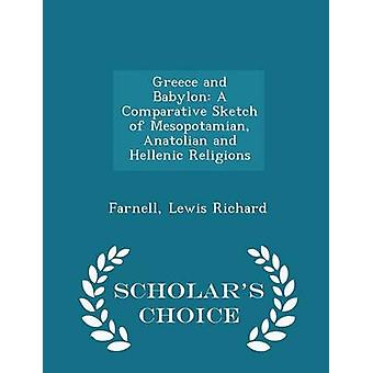 Greece and Babylon A Comparative Sketch of Mesopotamian Anatolian and Hellenic Religions  Scholars Choice Edition by Richard & Farnell & Lewis