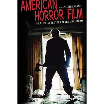 American Horror Film The Genre at the Turn of the Millenium by Hantke & Steffen