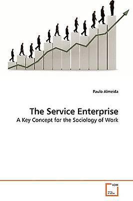 The Service Enterprise by Almeida & Paulo