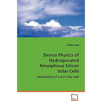 Device Physics of Hydrogenated Amorphous Silicon Solar Cells by Liang & Jianjun