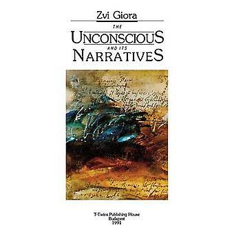 Das Unbewusste und seine Erzählungen von Giora & Zvi