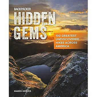 Backpacker verborgen pareltjes - 100 grootste onontdekte wandelingen over Americ