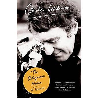 The Patagonian Hare - A Memoir by Claude Lanzmann - Frank Wynne - 9780