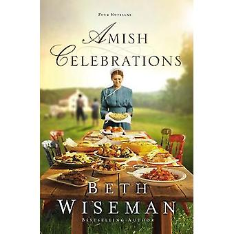 Amish Celebrations - Four Novellas by Amish Celebrations - Four Novella