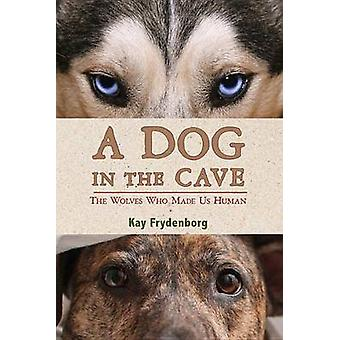 A Dog in the Cave - The Wolves Who Made Us Human by Kay Frydenborg - 9