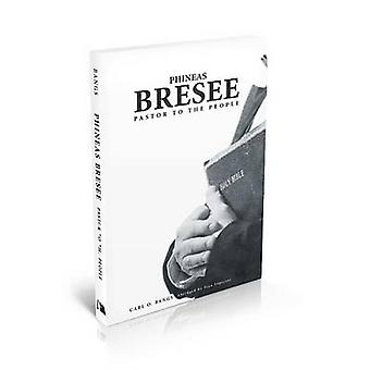 Phineas Bresee - Pastor to the People by Carl Bangs - 9780834130050 Bo