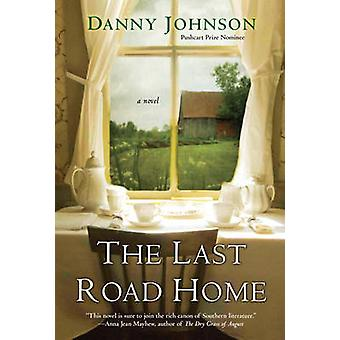 Last Road Home by Danny Johnson - 9781496702494 Book