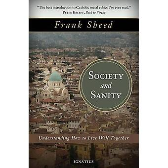Society and Sanity - Understanding How to Live Well Together by Frank
