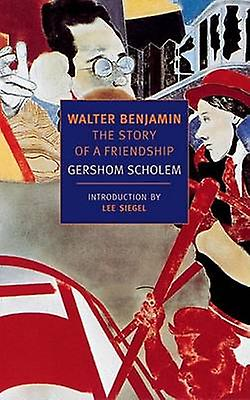 Walter Benjamin - The Story of a Friendship (Main) by Gershom Gerhard