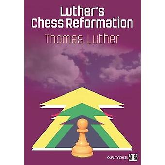Luther's Chess Reformation by Thomas Luther - 9781784830175 Book