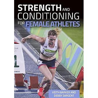 Strength and Conditioning for Female Athletes by Strength and Conditi