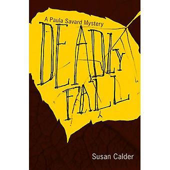 Deadly Fall by Susan Calder - 9781926741192 Book