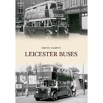Leicester Buses by David Harvey - 9781445647111 Book